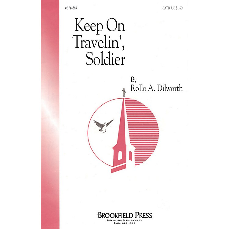 Brookfield Keep on Travelin', Soldier SATB composed by Rollo Dilworth