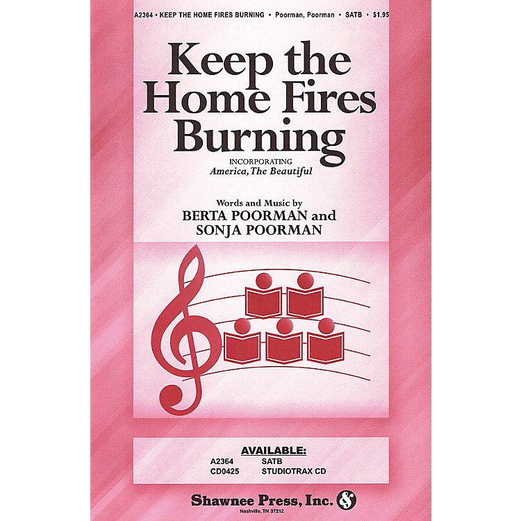 Shawnee PressKeep the Home Fires Burning (with America, The Beautiful) SATB arranged by Berta Poorman