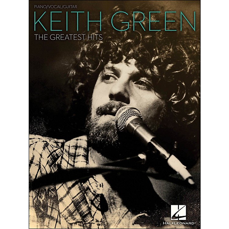Hal LeonardKeith Green - The Greatest Hits arranged for piano, vocal, and guitar (P/V/G)