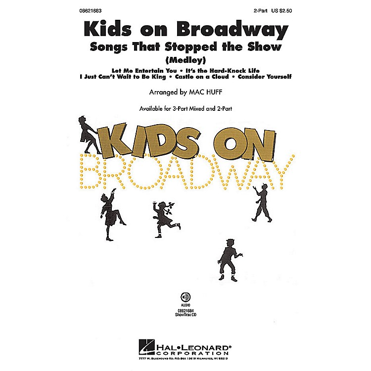 Hal Leonard Kids on Broadway: Songs That Stopped the Show (Choral Medley) 2-Part arranged by Mac Huff