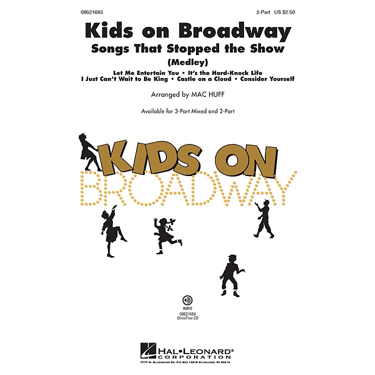 Hal LeonardKids on Broadway: Songs That Stopped the Show (Choral Medley) 3-Part Mixed Arranged by Mac Huff