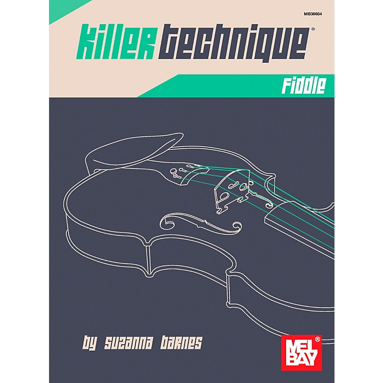 Mel Bay Killer Technique: Fiddle