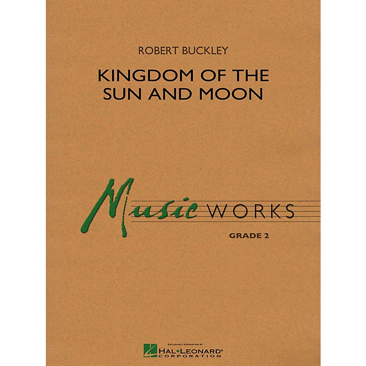 Hal Leonard Kingdom Of The Sun And Moon Concert Band Level 2