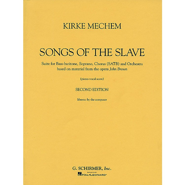 G. SchirmerKirke Mechem - Songs of the Slave (Vocal Score) Composed by Kirke Mechem