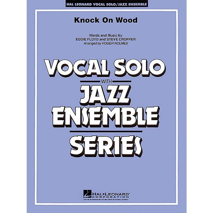 Hal LeonardKnock On Wood (Key: F) (Vocal Solo with Jazz Ensemble) Jazz Band Level 4 Composed by Eddie Floyd