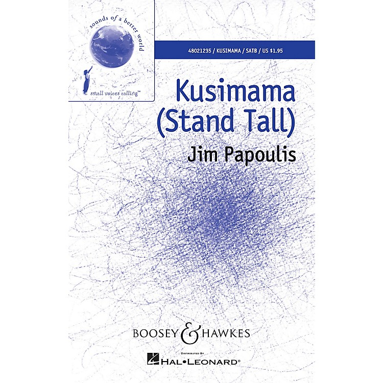 Boosey and Hawkes Kusimama (Stand Tall) (Sounds of a Better World) SATB composed by Jim Papoulis