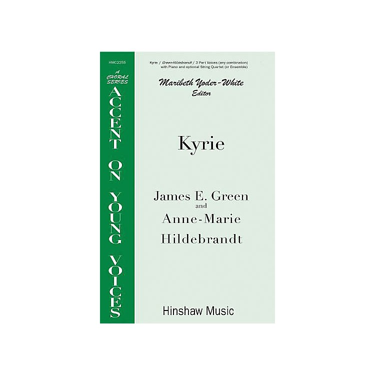 Hinshaw Music Kyrie 3 Part composed by James E. Green