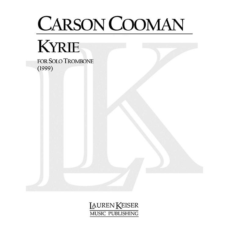 Lauren Keiser Music PublishingKyrie (Trombone Solo) LKM Music Series Composed by Carson Cooman