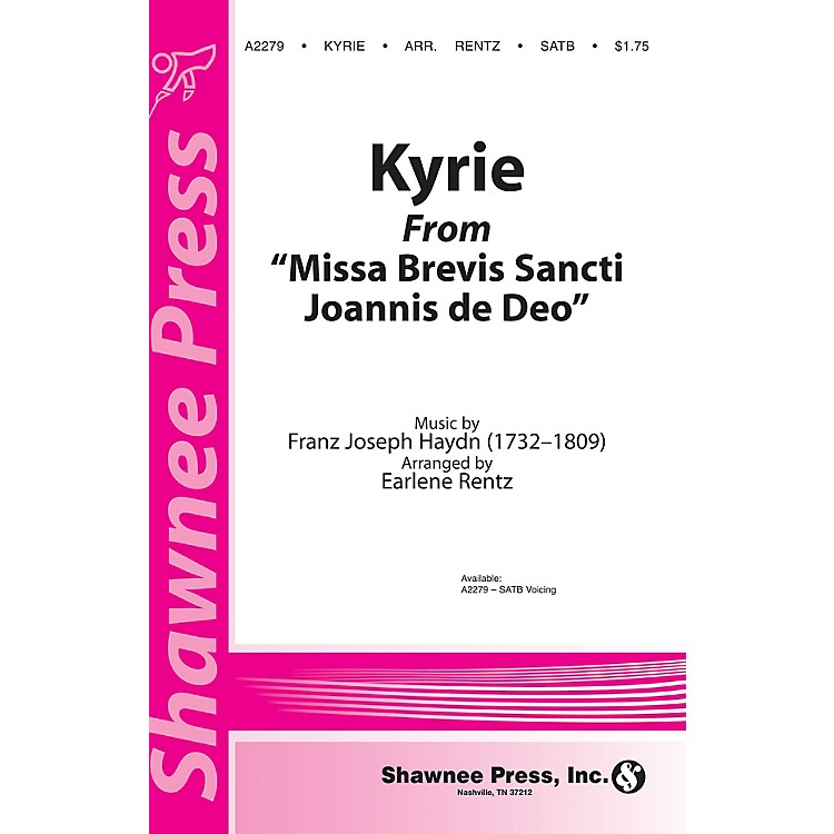 Shawnee PressKyrie (from Missa Brevis Sancti Joannis de Deo) SATB composed by Franz Joseph Haydn arranged by Earlene Rentz