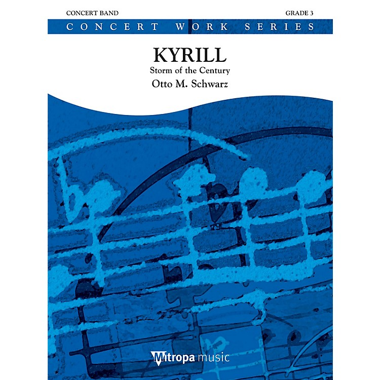 Mitropa MusicKyrill (Storm of the Century) (Score and Parts) Concert Band Level 4 Composed by Otto M. Schwarz