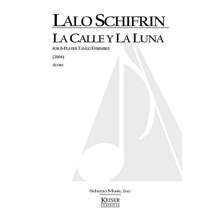 Lauren Keiser Music PublishingLa Calle y la Luna (for 6-Player Tango Ensemble) LKM Music Series by Lalo Schifrin