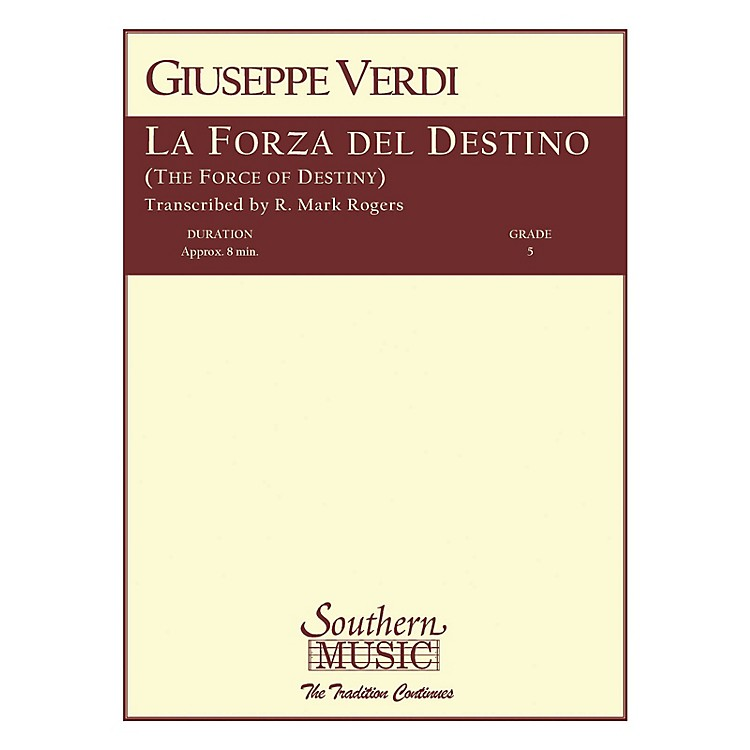 SouthernLa Forza del Destino (Band/Concert Band Music) Concert Band Level 5 Arranged by R. Mark Rogers