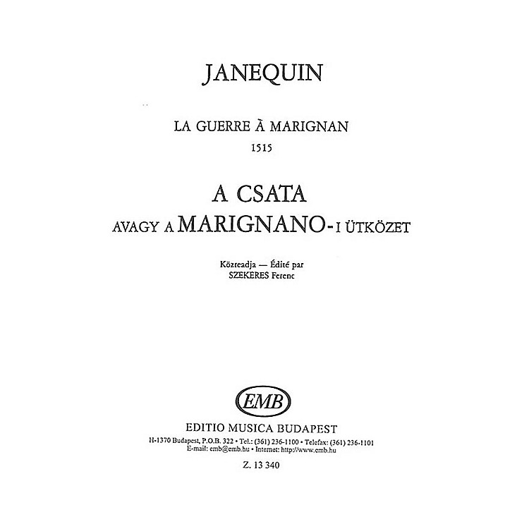 Editio Musica BudapestLa Guerre SATB Composed by Clément Janequin