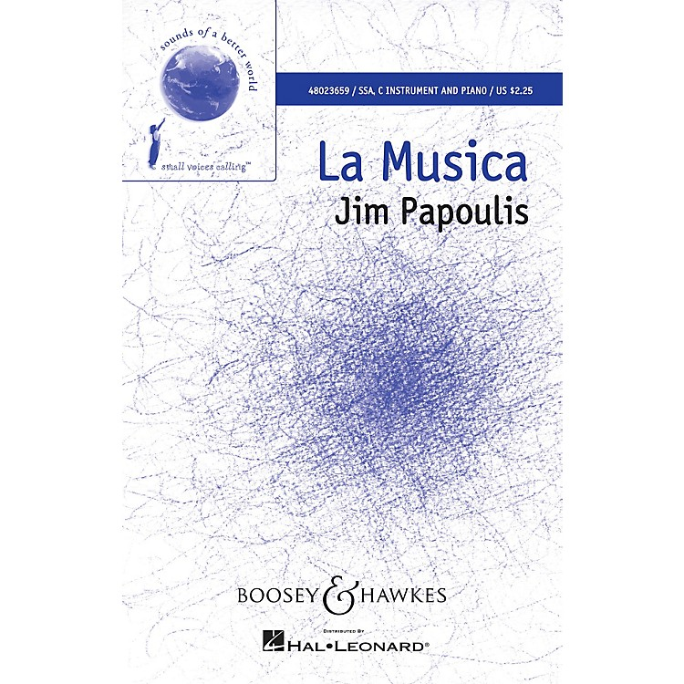 Boosey and HawkesLa Musica (Sounds of a Better World) SSA composed by Jim Papoulis