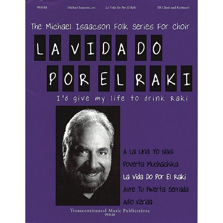 Transcontinental MusicLa Vida Do Por El Raki (I'd Give My Life to Drink Raki) TB arranged by Michael Isaacson