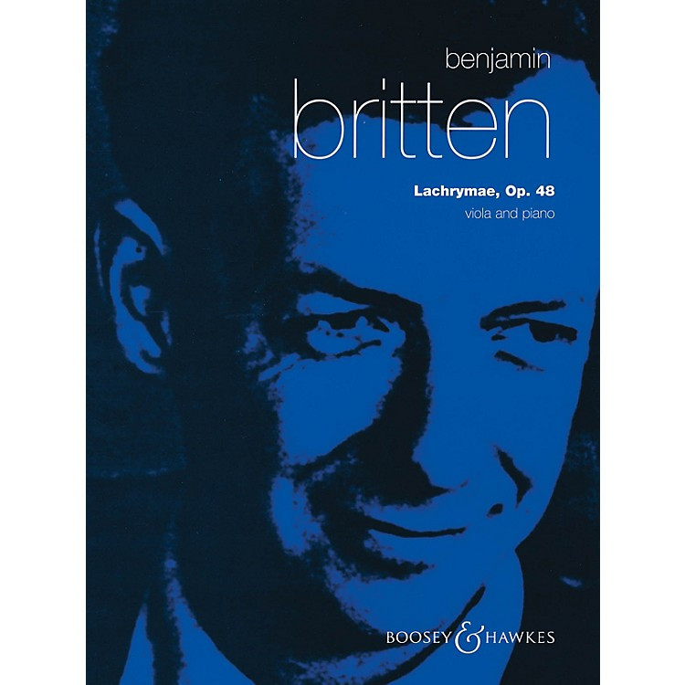 Boosey and HawkesLachrymae, Op. 48 Boosey & Hawkes Chamber Music Series Composed by Benjamin Britten