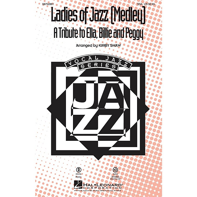 Hal Leonard Ladies of Jazz - A Tribute to Ella, Billie and Peggy (Medley) SSA by Ella Fitzgerald arranged by Kirby Shaw