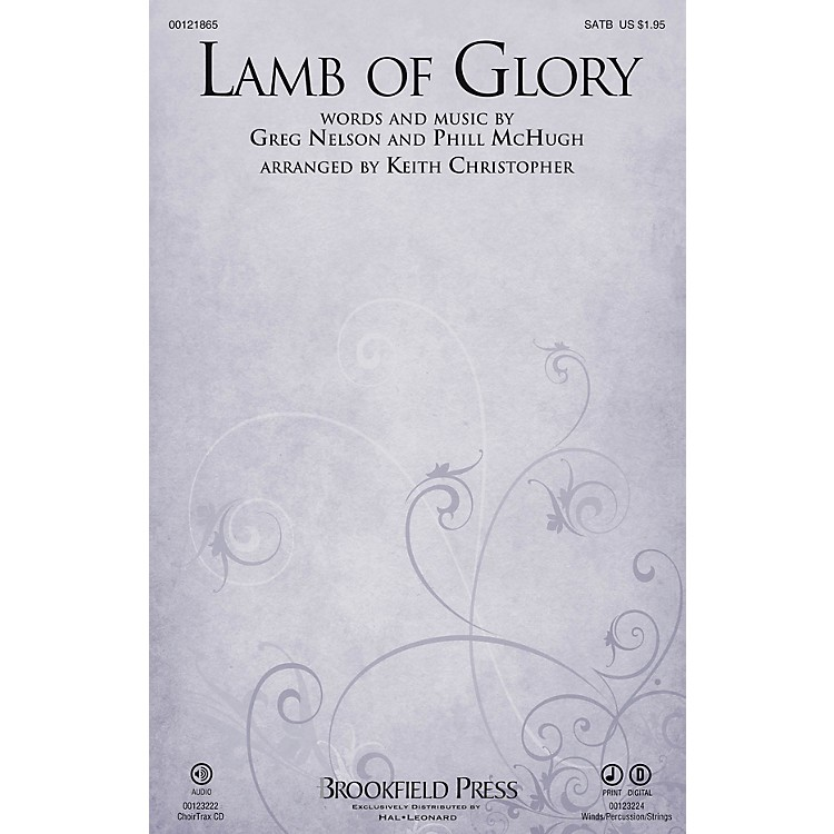 Brookfield Lamb of Glory CHOIRTRAX CD by Steve Green Arranged by Keith Christopher
