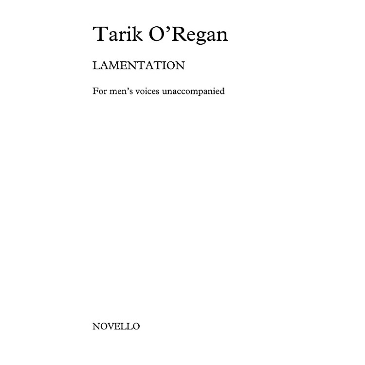 Novello Lamentation TTBB Composed by Tarik O'Regan