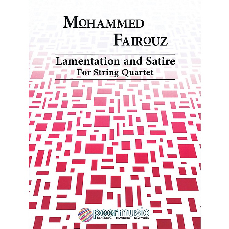 Peer Music Lamentation and Satire (String Quartet) Peermusic Classical Series Composed by Mohammed Fairouz