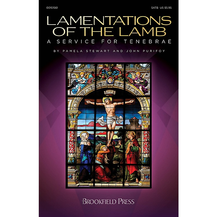 Brookfield Lamentations of the Lamb (A Service for Tenebrae) PREV CD Composed by John Purifoy