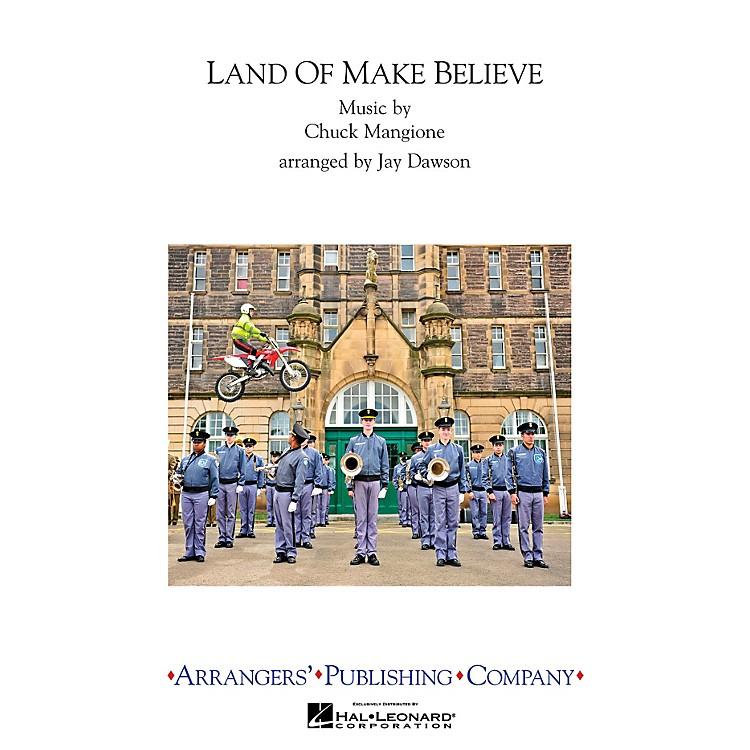 ArrangersLand of Make Believe Marching Band Level 3 Arranged by Jay Dawson