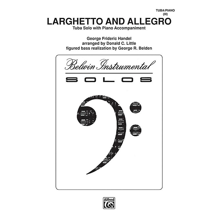 AlfredLarghetto and Allegro for Tuba By George Frideric Handel / arr. Donald C. Little Book
