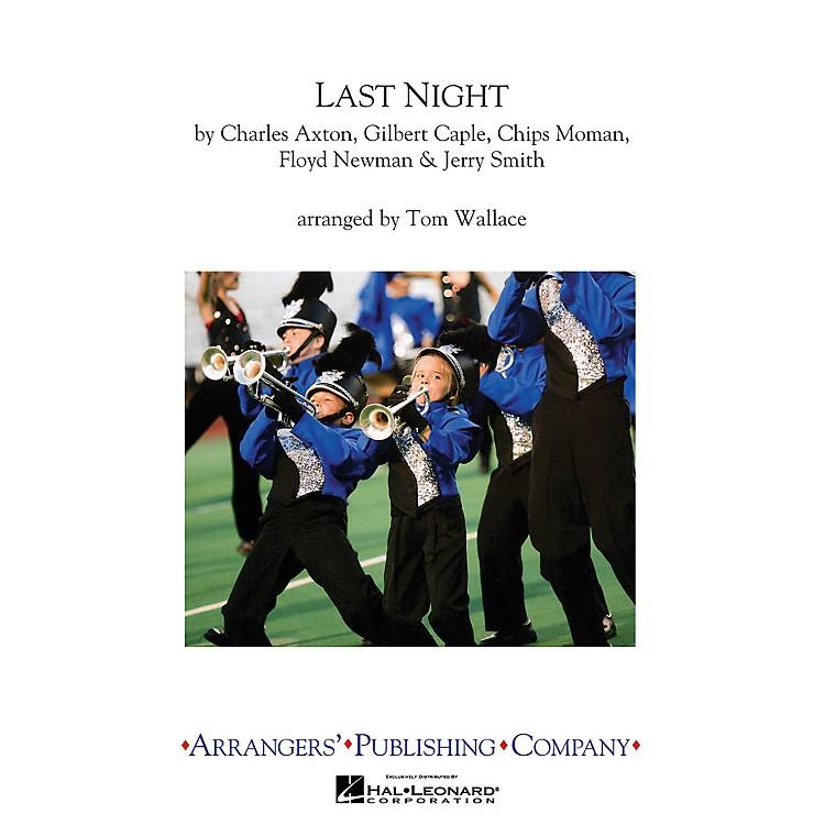 ArrangersLast Night Marching Band Level 2.5 Arranged by Tom Wallace
