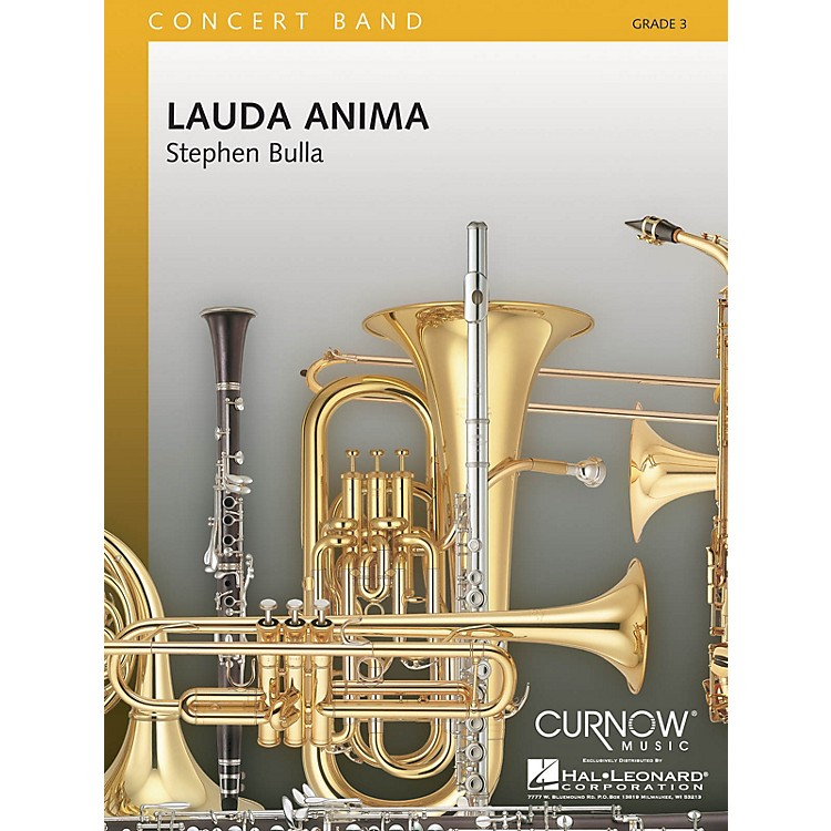 Curnow Music Lauda Anima (Grade 3 - Score and Parts) Concert Band Level 3 Arranged by Stephen Bulla