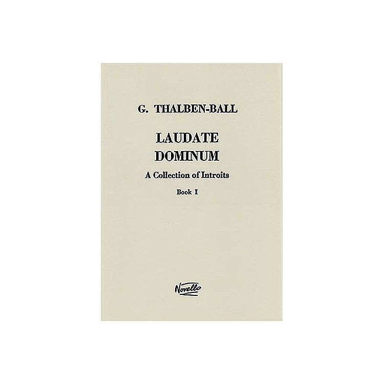 NovelloLaudate Dominum - A Collection of Introits, Book 1 SATB a cappella Composed by George Thomas Thalben-Ball