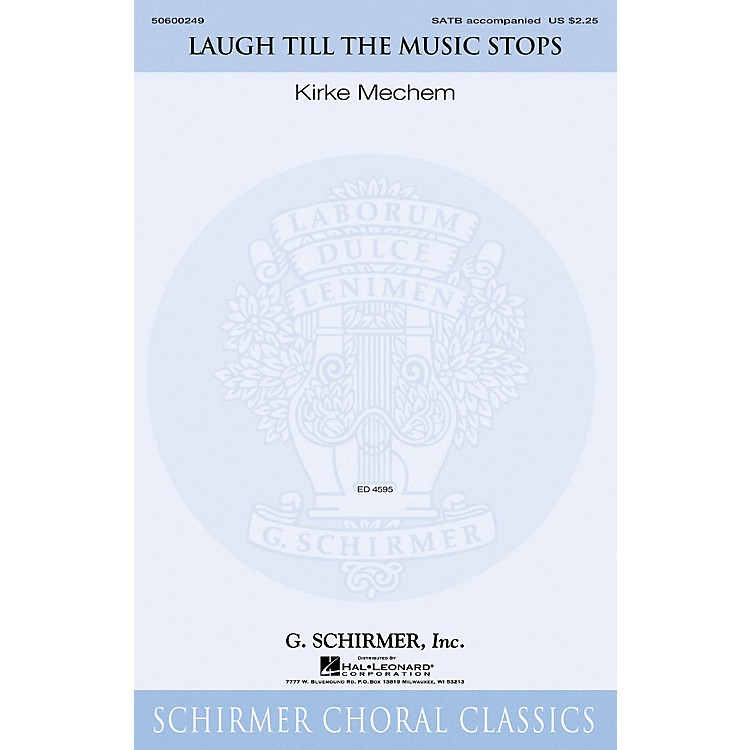 G. Schirmer Laugh Till the Music Stops SATB composed by Kirke Mechem