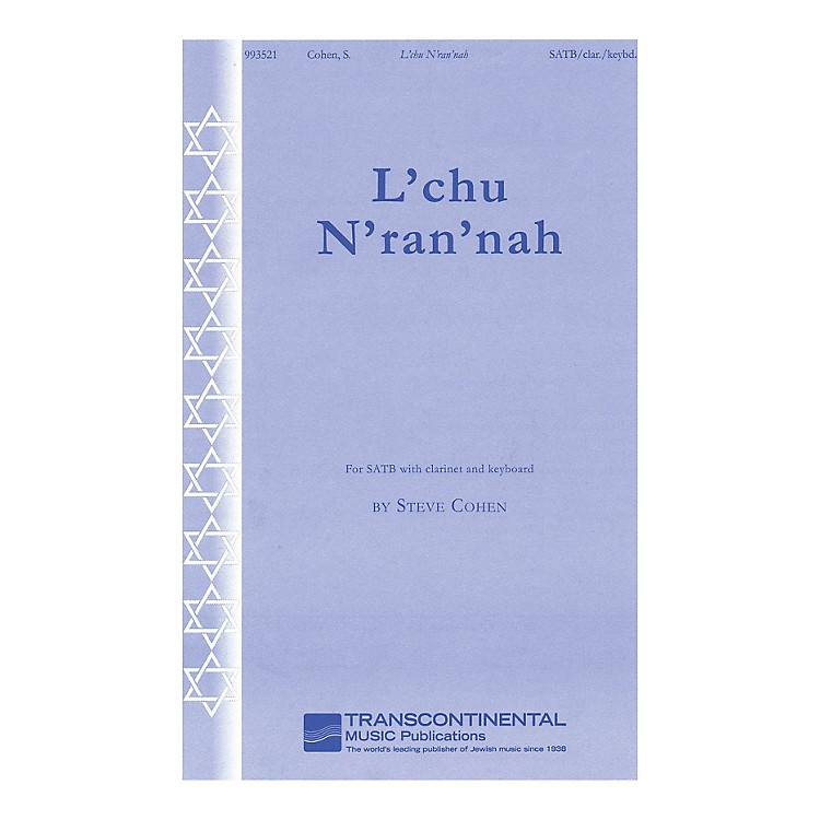 Transcontinental MusicL'chu N'ran'nah (for SATB with clarinet and keyboard) SATB composed by Steve Cohen
