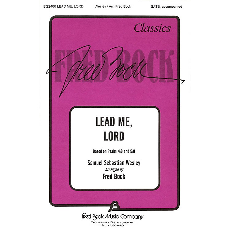 Fred Bock MusicLead Me, Lord (SATB) SATB arranged by Fred Bock