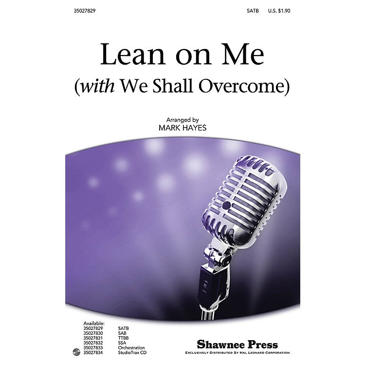 Shawnee Press Lean on Me (with We Shall Overcome) Studiotrax CD by Pete Seeger Arranged by Mark Hayes