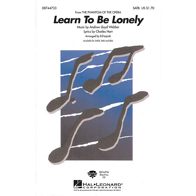 Hal LeonardLearn to Be Lonely (from The Phantom of the Opera) SATB arranged by Ed Lojeski