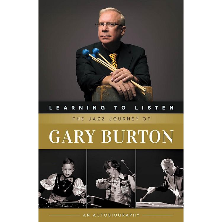 Berklee PressLearning to Listen: The Jazz Journey of Gary Burton Berklee Press Series Softcover Written by Gary Burton