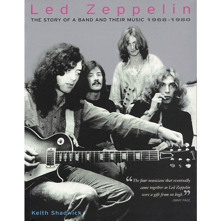 Hal Leonard Led Zeppelin - The Story Of a Band and Their Music: 1968 - 1980