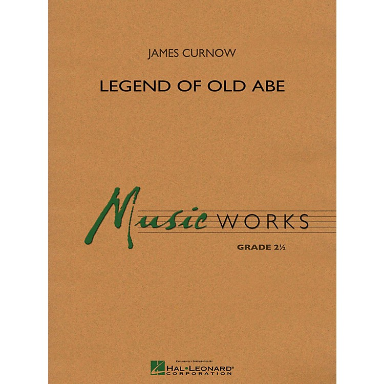 Hal Leonard Legend Of Old Abe Concert Band Level 2