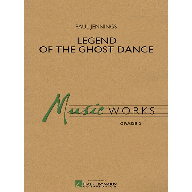 Hal LeonardLegend of the Ghost Dance Concert Band Level 2 Composed by Paul Jennings