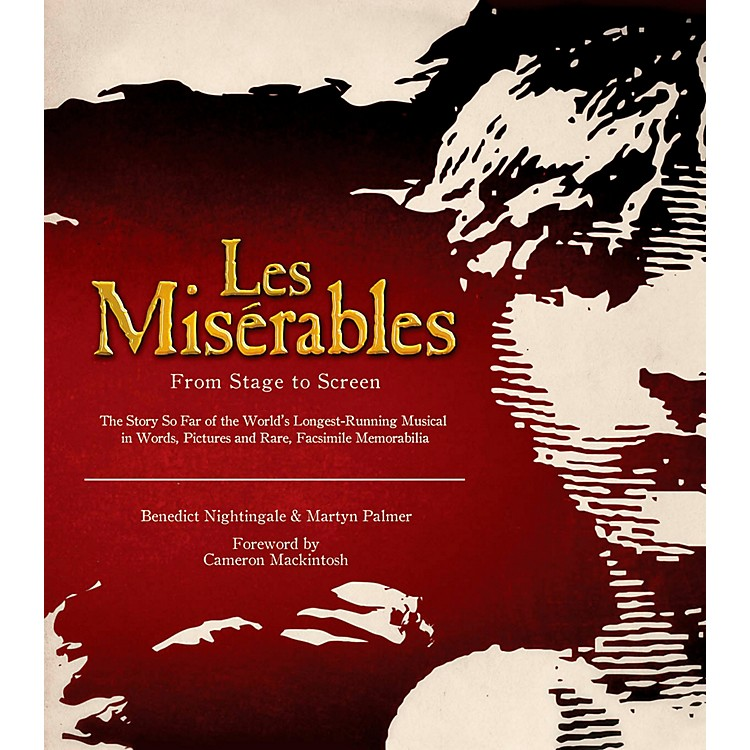 Hal Leonard Les Miserables: From Stage To Screen Limited Edition Hard Cover Book
