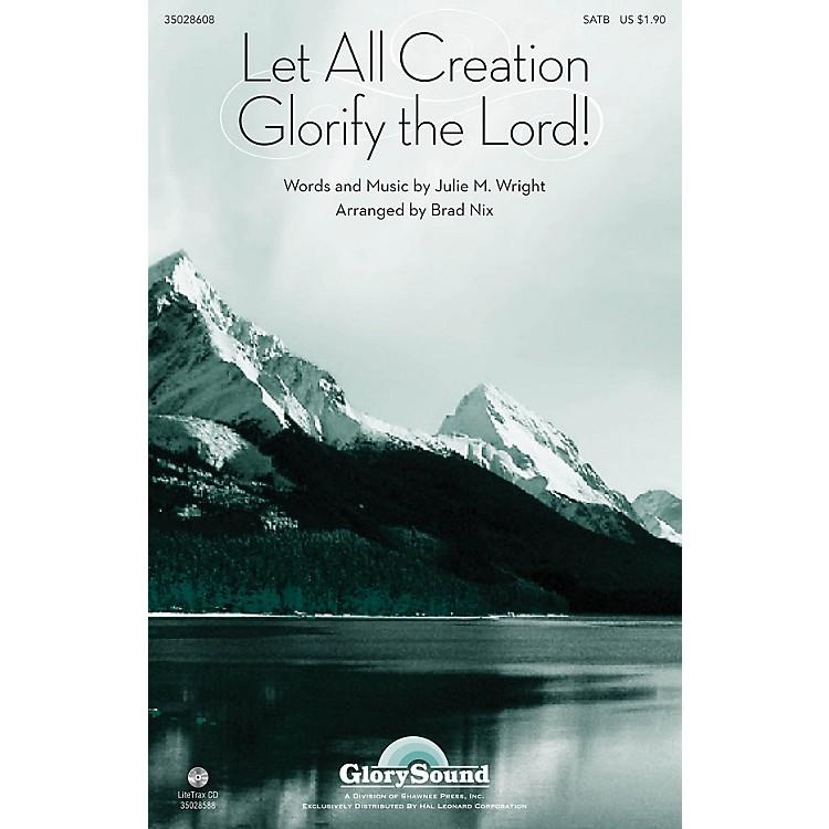 Shawnee PressLet All Creation Glorify the Lord SATB arranged by Brad Nix
