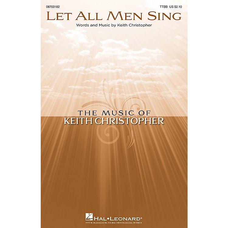 Hal LeonardLet All Men Sing TTBB composed by Keith Christopher