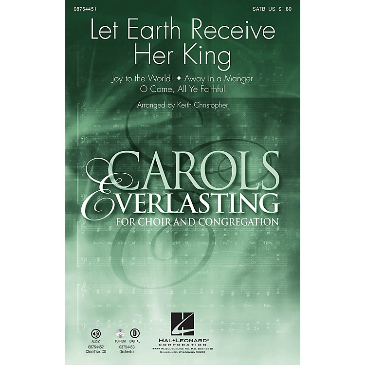 Hal LeonardLet Earth Receive Her King SATB arranged by Keith Christopher