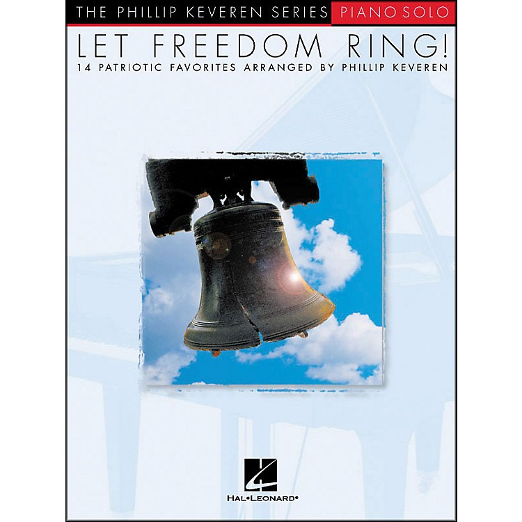 Hal LeonardLet Freedom Ring - Piano Solos - 14 Patriotic Favorites From Phillip Keveren Series