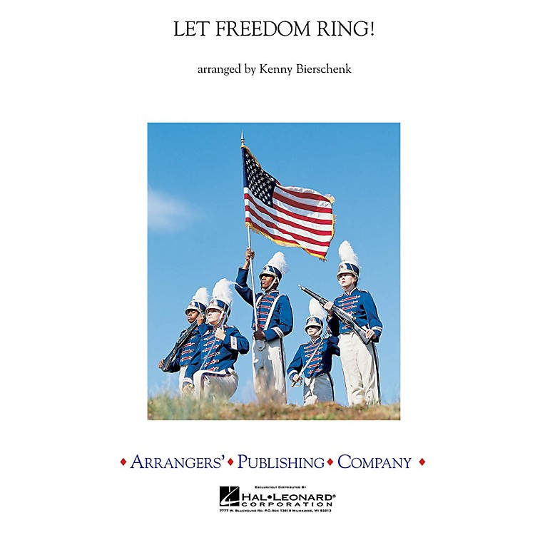 ArrangersLet Freedom Ring (A Medley of America's Patriotic Songs) Concert Band Level 4 by Kenny Bierschenk