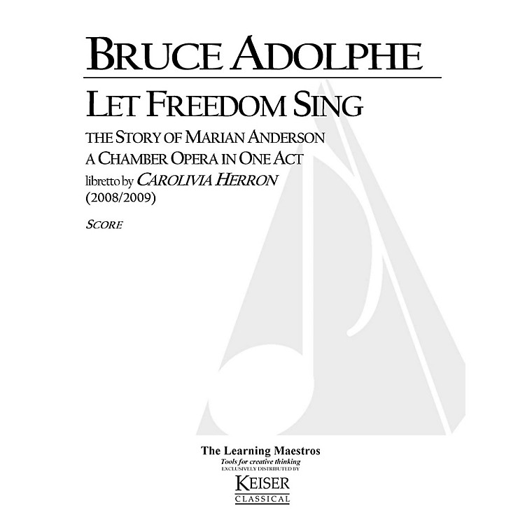 Lauren Keiser Music PublishingLet Freedom Sing: The Story of Marian Anderson (Chamber Opera) LKM Music Series  by Bruce Adolphe