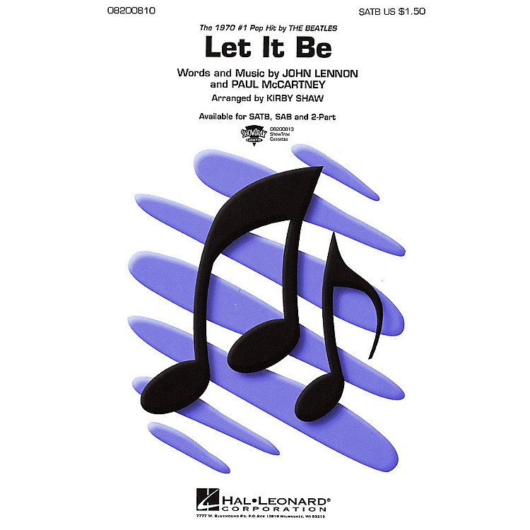 Hal LeonardLet It Be SAB by The Beatles Arranged by Kirby Shaw