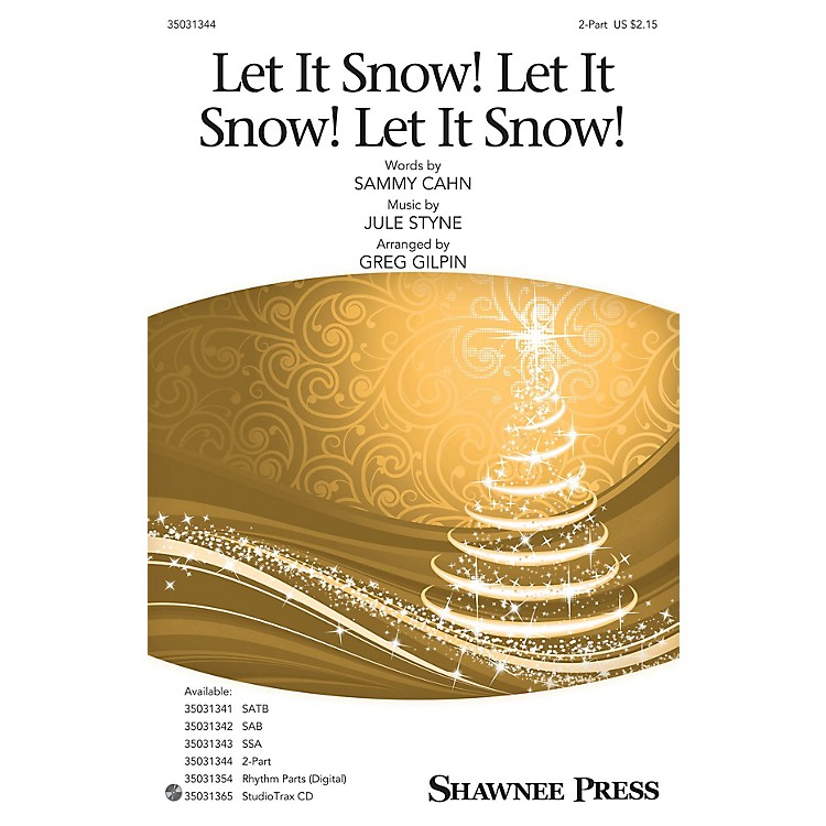 Shawnee PressLet It Snow! Let It Snow! Let It Snow! 2-Part arranged by Greg Gilpin