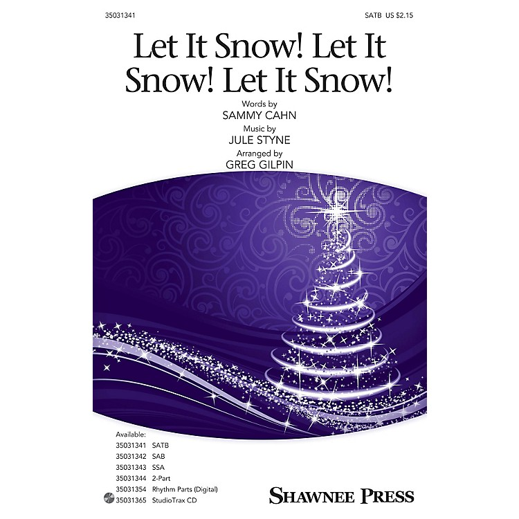 Shawnee PressLet It Snow! Let It Snow! Let It Snow! SATB arranged by Greg Gilpin