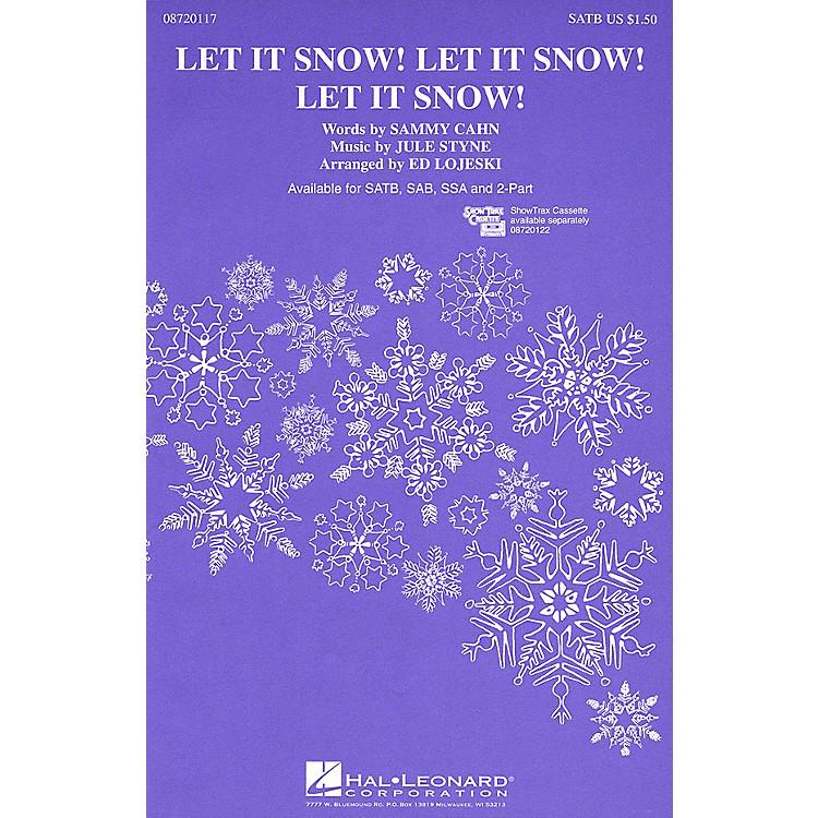 Hal LeonardLet It Snow! Let It Snow! Let It Snow! (SSA) SSA Arranged by Ed Lojeski